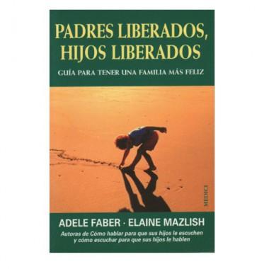 Libro Padres liberados, hijos liberados